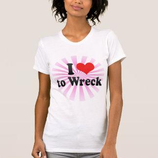 I Love to Wreck Tee Shirt
