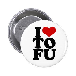 I Love Tofu Funny Vegan humor 6 Cm Round Badge
