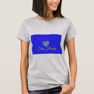 I Love Tom Hardy Shirt