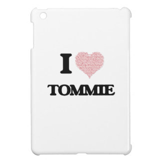 I Love Tommie (Heart Made from Love words) Case For The iPad Mini