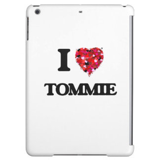 I Love Tommie