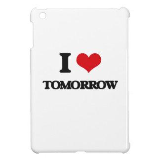 I love Tomorrow Cover For The iPad Mini