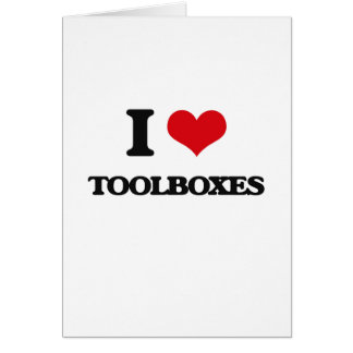 I love Toolboxes Greeting Card