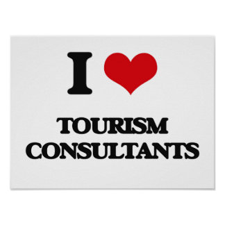 I love Tourism Consultants Posters