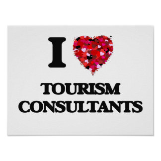 I love Tourism Consultants Poster