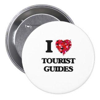 I love Tourist Guides 7.5 Cm Round Badge