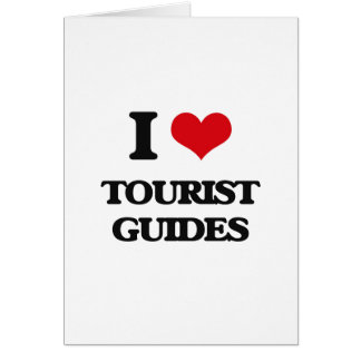 I love Tourist Guides Greeting Card