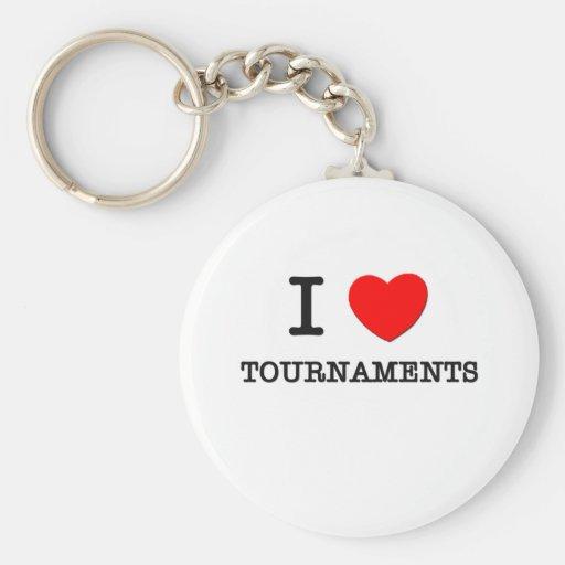 I Love Tournaments Key Chains