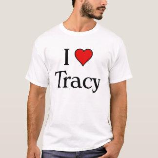 I love Tracy T-Shirt