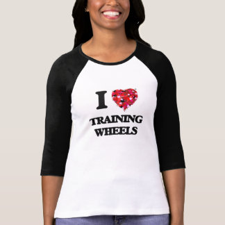 I love Training Wheels T Shirt