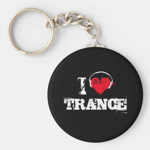 I love trance key chain
