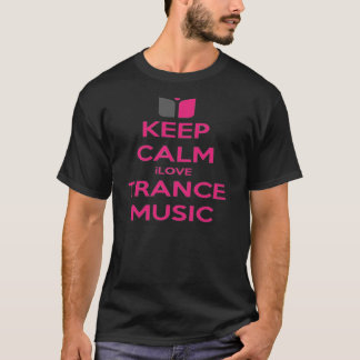 I LOVE TRANCE MUSIC T-Shirt