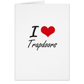 I love Trapdoors Greeting Card