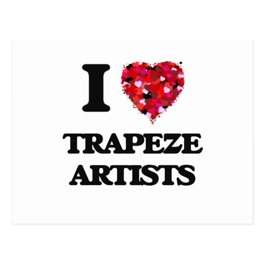 I love Trapeze Artists Postcard