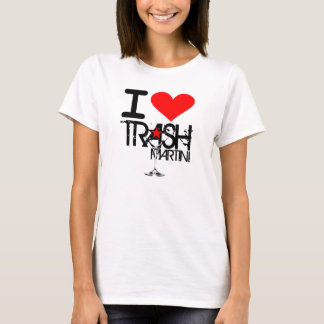I Love Trash Martini Ladies Shirt