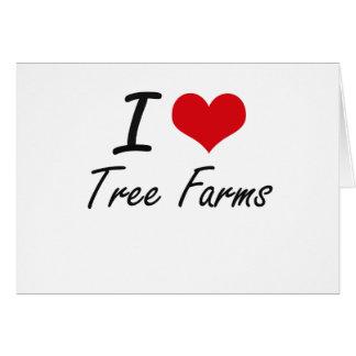 I love Tree Farms Note Card
