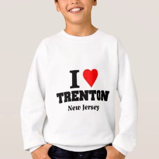 I love trenton New Jersey Sweatshirt