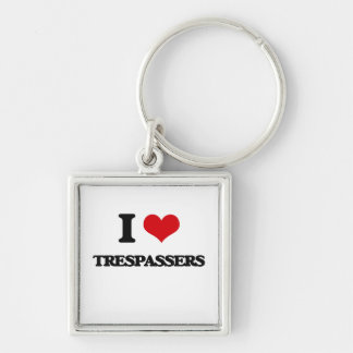 I love Trespassers Silver-Colored Square Keychain