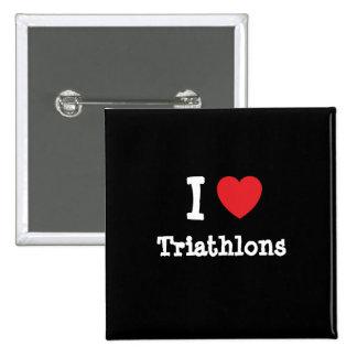 I love Triathlons heart custom personalized Pins