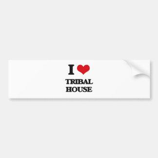 I Love TRIBAL HOUSE Bumper Sticker