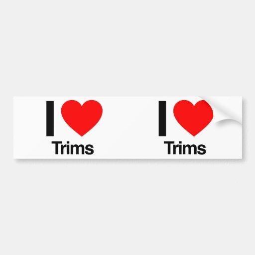i love trims bumper sticker