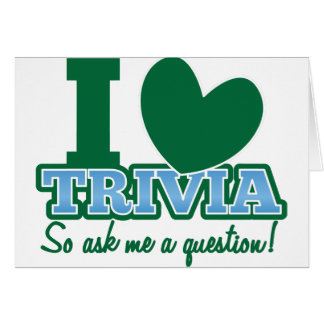 I LOVE Trivia so ask me a Question Card