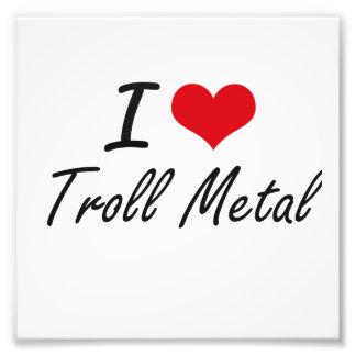 I Love TROLL METAL Photo Print