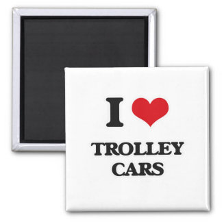 I Love Trolley Cars Magnet