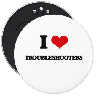 I love Troubleshooters 6 Cm Round Badge