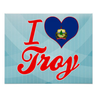 I Love Troy Vermont Poster