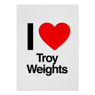 i love troy weights posters