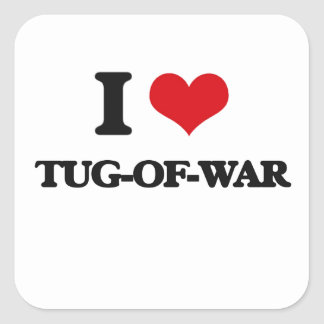 I love Tug-Of-War Square Sticker