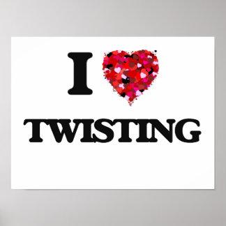 I love Twisting Poster