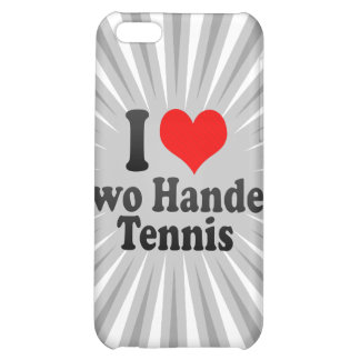 I love Two Handed Tennis iPhone 5C Covers