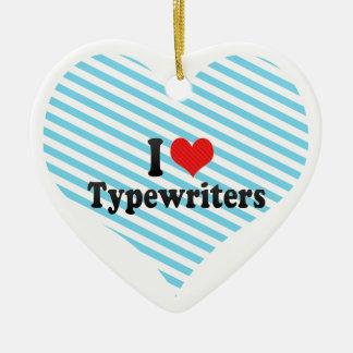 I Love Typewriters Ceramic Ornament
