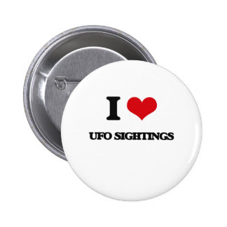 I love Ufo Sightings 2 Inch Round Button