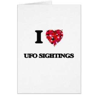 I love Ufo Sightings Greeting Card