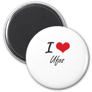 I love Ufos 6 Cm Round Magnet