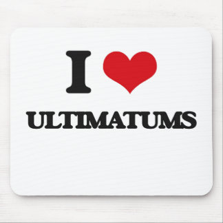 I love Ultimatums Mouse Pad