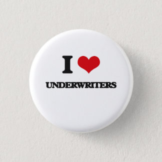 I love Underwriters 3 Cm Round Badge