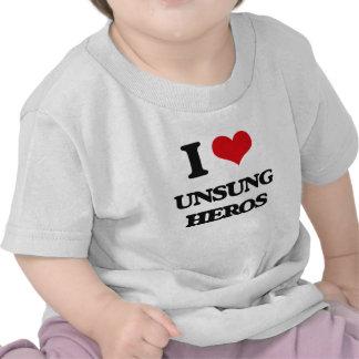 I love Unsung Heros Shirt