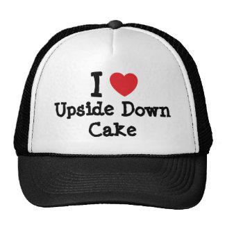 I love Upside Down Cake heart T-Shirt Trucker Hat