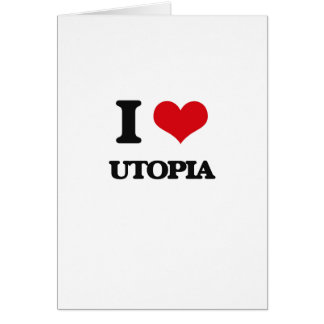 I love Utopia Greeting Card