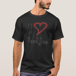 I Love Vocal Jazz T-Shirt
