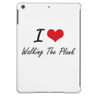 I love Walking The Plank iPad Air Cover