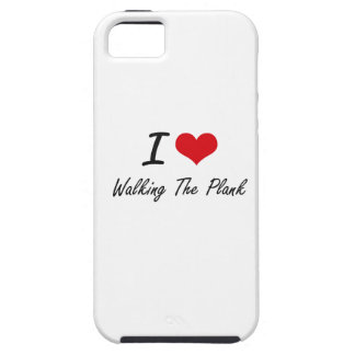 I love Walking The Plank iPhone 5 Cover