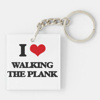 I love Walking The Plank Double-Sided Square Acrylic Keychain