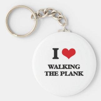 I Love Walking The Plank Key Ring