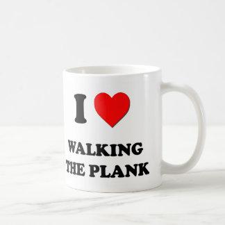 I Love Walking The Plank Mugs