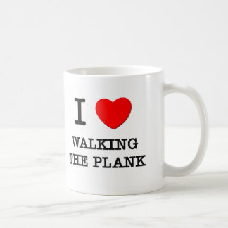 I Love Walking The Plank Coffee Mug